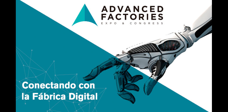 Las empresas líderes escogen Advanced Factories como su primera cita con el sector industrial en 2018