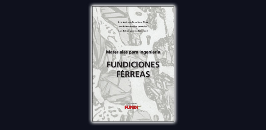 Materiales para ingeniería. Fundiciones Férreas