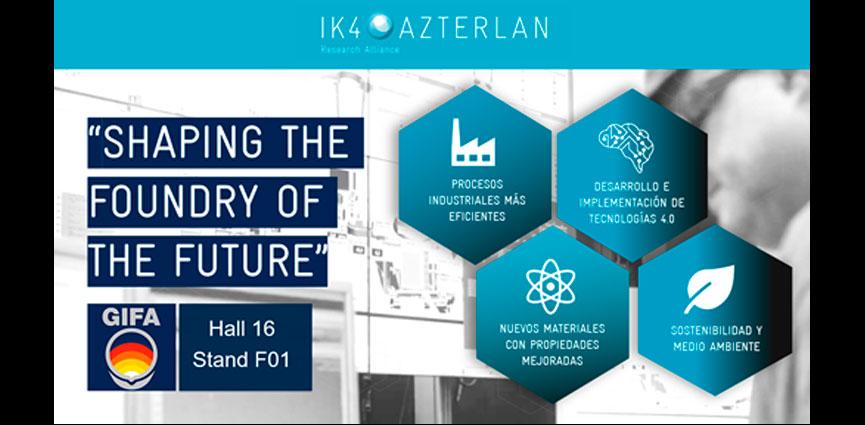 IK4-AZTERLAN presentará en la GIFA sus últimos desarrollos tecnológicos, relacionados con la Fundición del Futuro