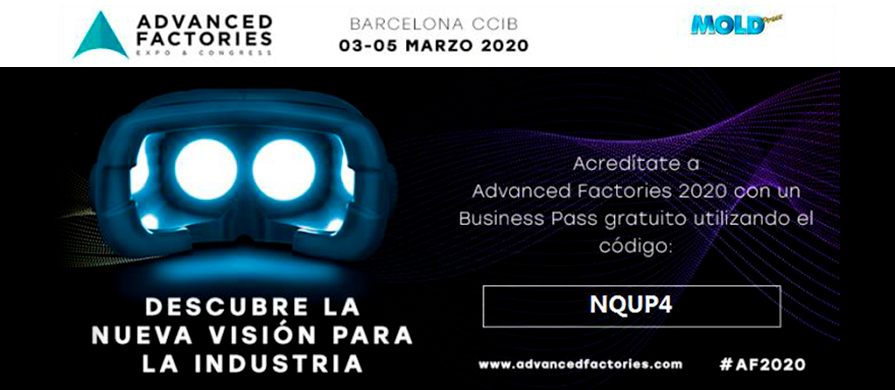 ADVANCED FACTORIES. Descubre la nueva visión para la industria. Consigue un Business Pass gratuito