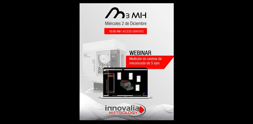 Innovalia Metrology organiza WEBINAR M3MH Medición en centros de mecanizado de 5 ejes