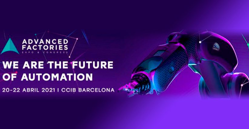 Advanced Factories se celebrará del 20 al 22 de abril en el CCIB de Barcelona de manera totalmente presencial