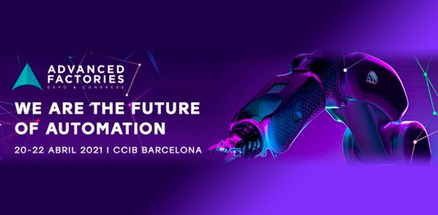 Advanced Factories se celebrará del 20 al 22 de abril en el CCIB de Barcelona de manera totalmente presencial