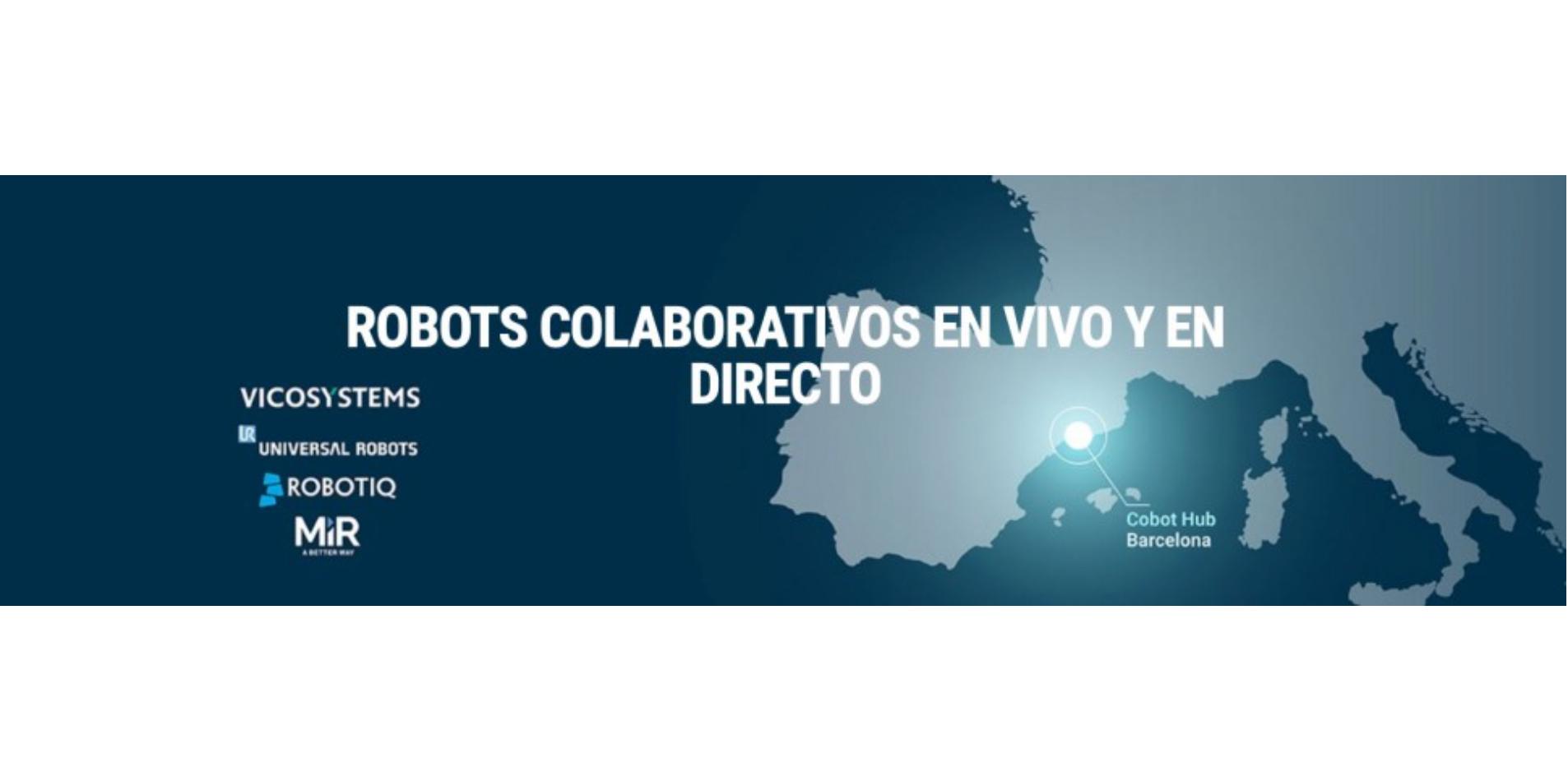 Universal Robots y Mobile Industrial Robots (MiR). Robots colaborativos en vivo y en directo