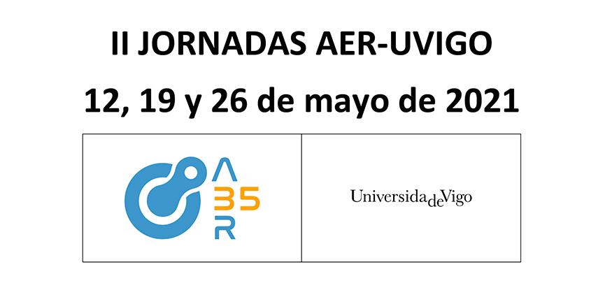 II JORNADAS AER-UVIGO 12, 19 y 26 de mayo de 2021