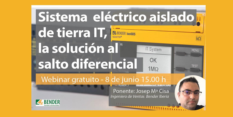 """BENDER. Próximo webinar gratuito ofrecido por Bender Iberia, Sistema eléctrico aislado IT, la solución al salto del diferencial"""""""