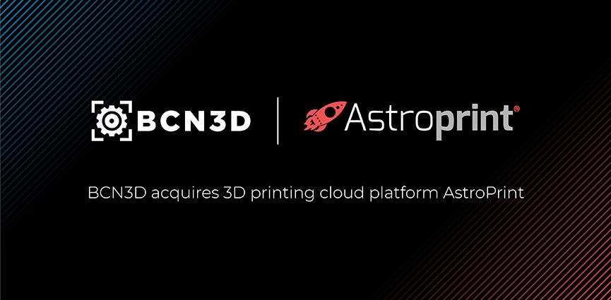 BCN3D compra la plataforma de impresión 3D AstroPrint para impulsar sus soluciones de software en la 'nube'