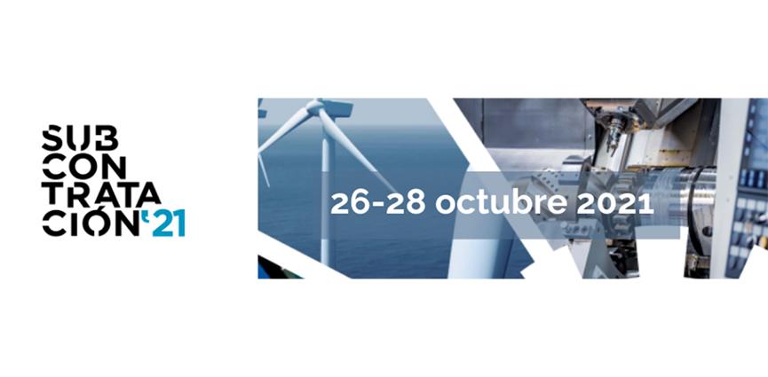 SUBCONTRATACIÓN del 26-28 de octubre de 2021. Feria Internacional de procesos y Equipos para la Fabricación