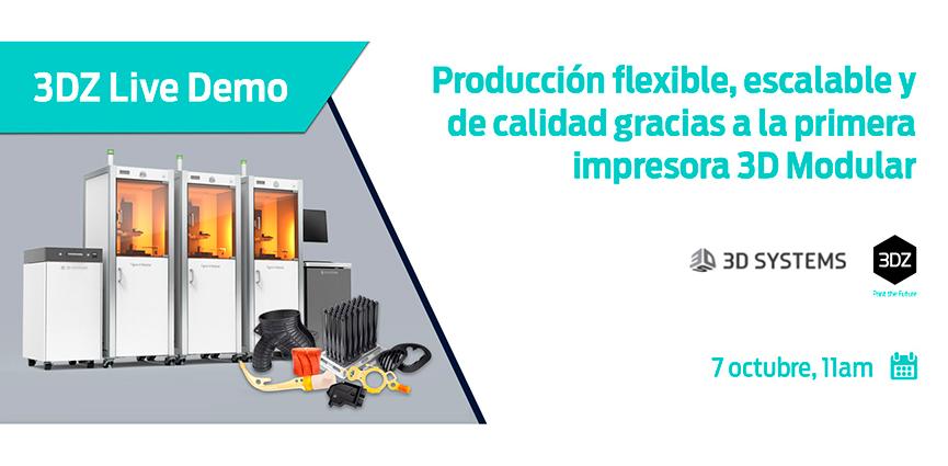 3DZ Live Demo. Producción flexible, escalable y de calidad gracias a la primera impresora 3D Modular